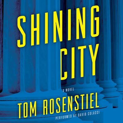Shining City: A Novel Audiobook, by Tom Rosenstiel