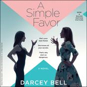 A Simple Favor: A Novel Audiobook, by Darcey Bell