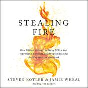 Stealing Fire Audiobook, by Steven Kotler, Jamie Wheal