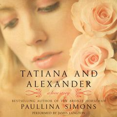 Tatiana and Alexander: A Novel Audiobook, by
