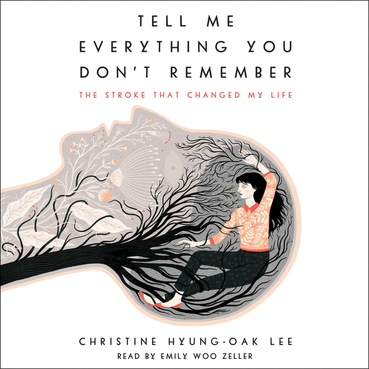 Printable Tell Me Everything You Don't Remember: The Stroke That Changed My Life Audiobook Cover Art