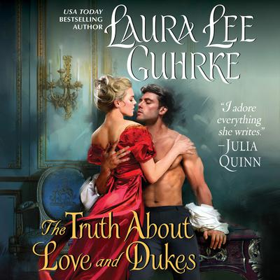 The Truth About Love and Dukes: Dear Lady Truelove Audiobook, by