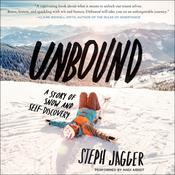 Unbound: A Story of Snow and Self-Discovery Audiobook, by Steph Jagger