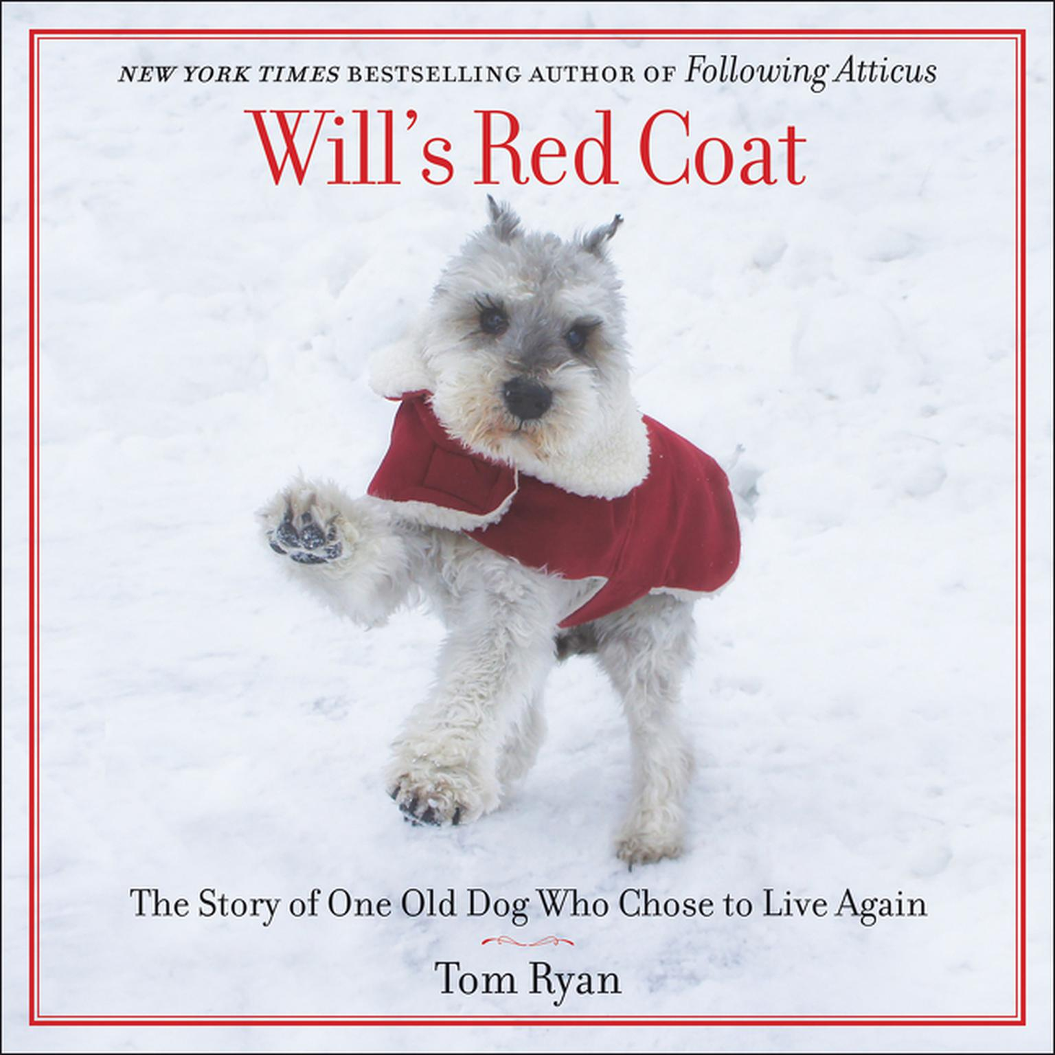 Printable Will's Red Coat: The Story of One Old Dog Who Chose to Live Again Audiobook Cover Art
