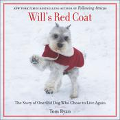 Will's Red Coat: The Story of One Old Dog Who Chose to Live Again, by Tom Ryan
