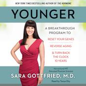 Younger: A Breakthrough Program to Reset Your Genes, Reverse Aging, and Turn Back the Clock 10 Years Audiobook, by Sara Gottfried