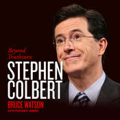 Stephen Colbert: Beyond Truthiness Audiobook, by Bruce Watson