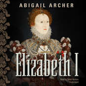 Elizabeth I Audiobook, by Abigail Archer