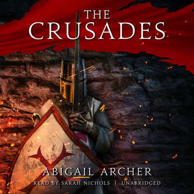 The Crusades Audiobook, by Abigail Archer