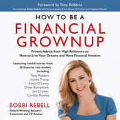 How to Be a Financial Grownup: Proven Advice from High Achievers on How to Live Your Dreams and Have Financial Freedom Audiobook, by Bobbi Rebell