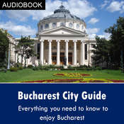 Bucharest City Guide Audiobook, by My Ebook Publishing House