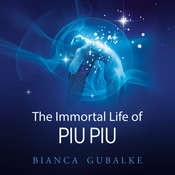 The Immortal Life of Piu Piu Audiobook, by Bianca Gubalke