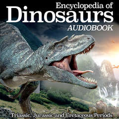 Encyclopedia of Dinosaurs: Triassic, Jurassic and Cretaceous Periods Audiobook, by