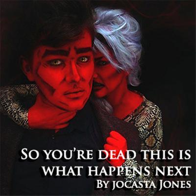 So Youre Dead...This Is What Happens Next Audiobook, by Jocasta Jones