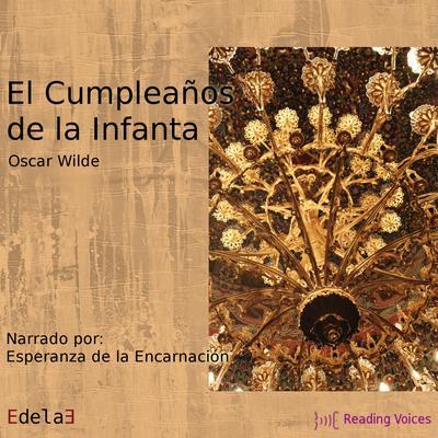 El cumpleaños de la Infanta Audiobook, by Oscar Wilde