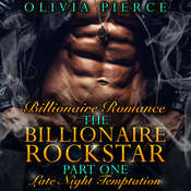 Billionaire Romance: The Billionaire Rockstar Part 1: Late Night Temptation (Alpha Billionaire Romance, Contemporary Romance) Audiobook, by Olivia Pierce