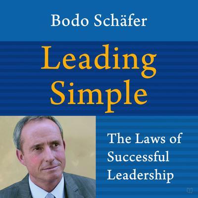 Leading Simple: The Laws of Successful Leadership Audiobook, by Bodo Shäfer