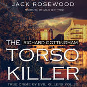 Richard Cottingham: The True Story of The Torso Killer Audiobook, by Jack Rosewood