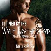 Claimed By The Wolf Brotherhood  Audiobook, by Meg Ripley