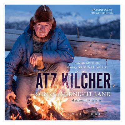 Son of a Midnight Land: A Memoir in Stories Audiobook, by Atz Kilcher