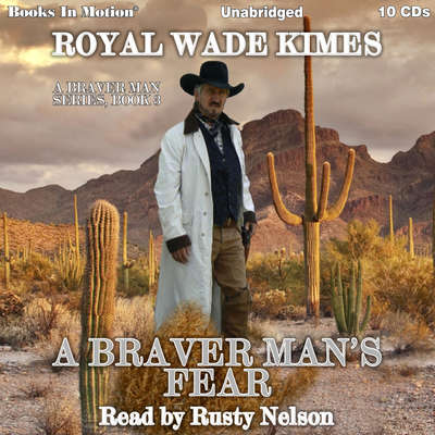A Braver Mans Fear Audiobook, by Royal Wade Kimes