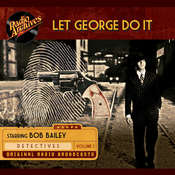 Let George Do It, Volume 1 Audiobook, by Radio Archives