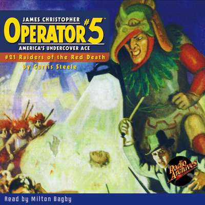 Operator #5: Raiders of the Red Death Audiobook, by Curtis Steele