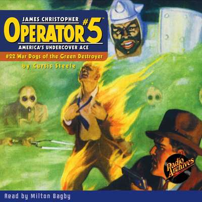 Operator #5: War Dogs of the Green Destroyer Audiobook, by Curtis Steele