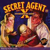 Secret Agent X: Dividends of Doom Audiobook, by G. T. Fleming-Roberts