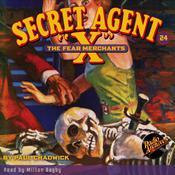 Secret Agent X: The Fear Merchants Audiobook, by Paul Chadwick