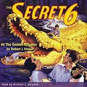 The Secret 6 #4: The Golden Alligator Audiobook, by Robert J. Hogan