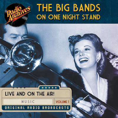 Big Bands on One Night Stand, Volume 1 Audiobook, by various authors