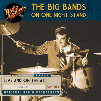 Big Bands on One Night Stand, Volume 2 Audiobook, by various authors