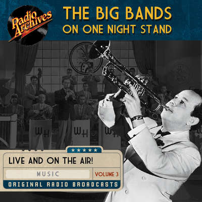 Big Bands on One Night Stand, Volume 3 Audiobook, by various authors