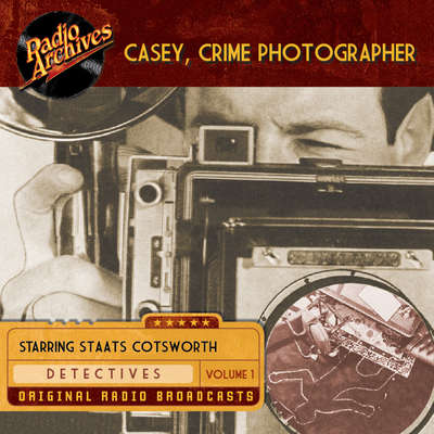 Casey, Crime Photographer, Volume 1 Audiobook, by George Harmon Coxe