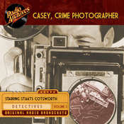 Casey, Crime Photographer, Volume 3 Audiobook, by George Harmon Coxe
