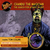 Chandu the Magician, Volume 1: The Search for Robert Regent Audiobook, by Gregory Mank
