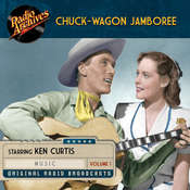 Chuck-Wagon Jamboree, Volume 1 Audiobook, by Radio Archives