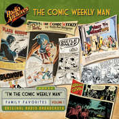 Comic Weekly Man, Volume 1 Audiobook, by Radio Archives