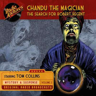 Chandu the Magician, Volume 2: The Search for Robert Regent Audiobook, by Gregory Mank