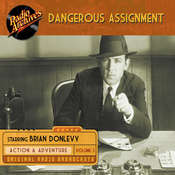 Dangerous Assignment, Volume 3 Audiobook, by Radio Archives