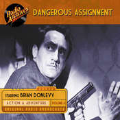 Dangerous Assignment, Volume 4 Audiobook, by Radio Archives
