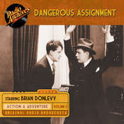 Dangerous Assignment, Volume 5 Audiobook, by Radio Archives