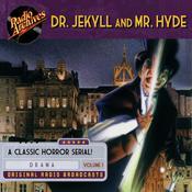 Dr. Jekyll and Mr. Hyde, Volume 1 Audiobook, by Robert Louis Stevenson
