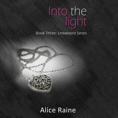 Into the Light Audiobook, by Alice Raine