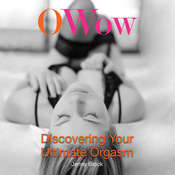 O Wow: Discovering Your Ultimate Orgasm, by Jenny Block