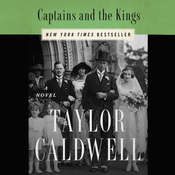 Captains and the Kings: The Story of an American Dynasty Audiobook, by Taylor Caldwell