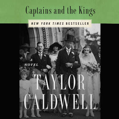 Captains and the Kings: The Story of an American Dynasty Audiobook, by