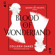 Blood of Wonderland Audiobook, by Colleen Oakes