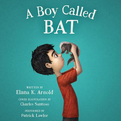 A Boy Called Bat Audiobook, by Elana K. Arnold